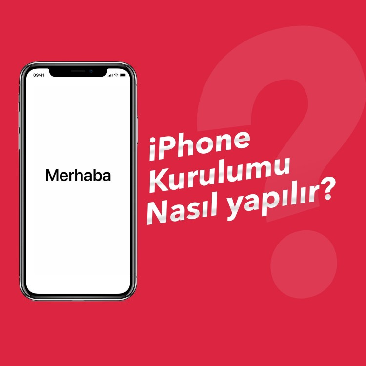 iPhone Kurulumu Nasıl Yapılır?