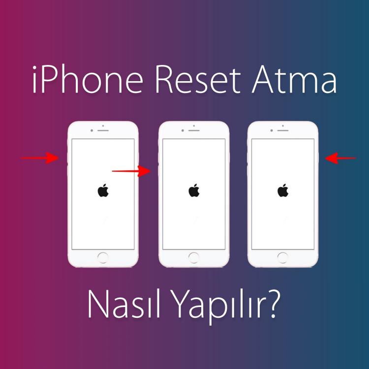 iPhone Reset Atma Nasıl Yapılır?