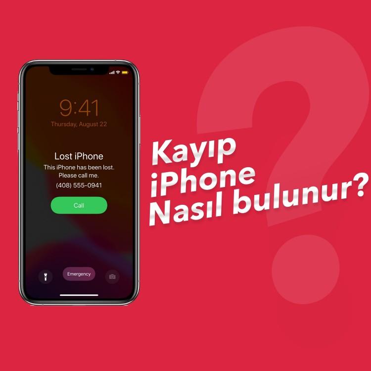 Kayıp iPhone Nasıl Bulunur?