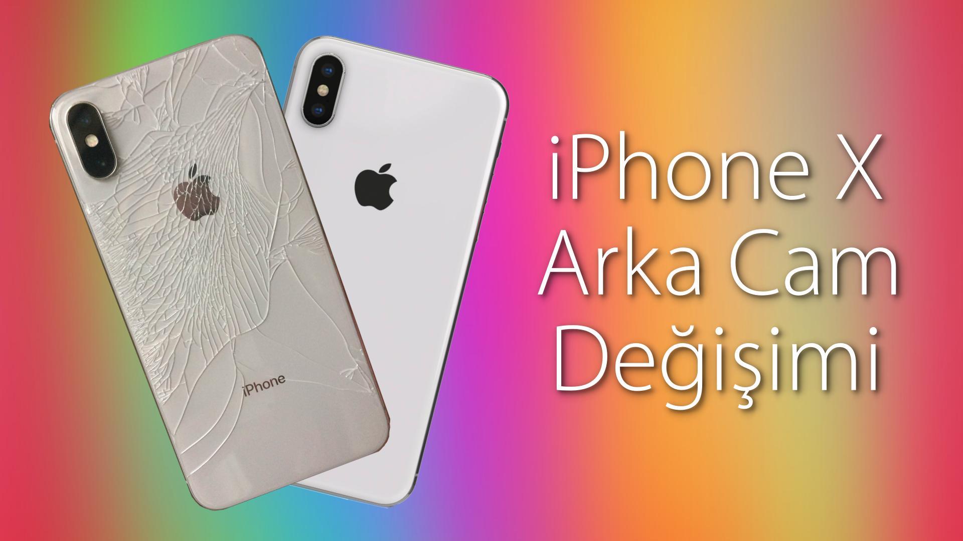 iphone X arka cam değişimi