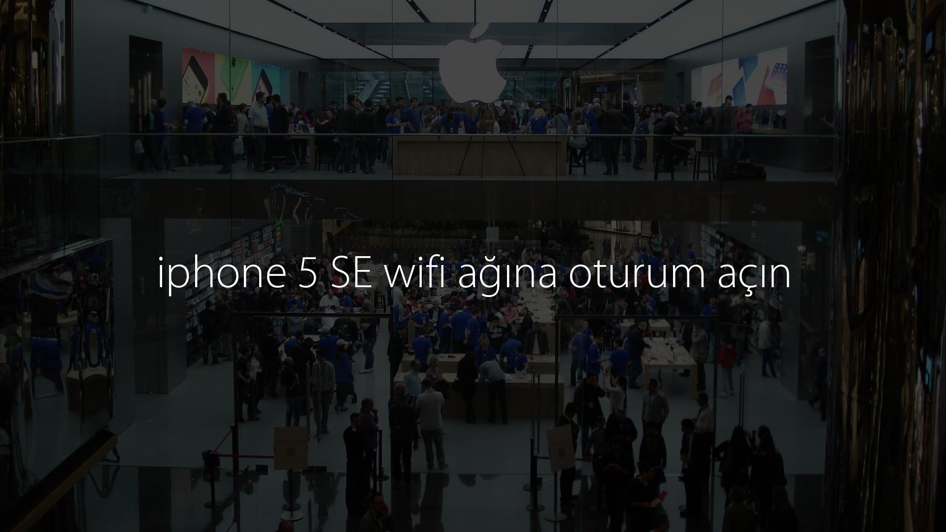 iphone 5 SE wifi ağına oturum açın