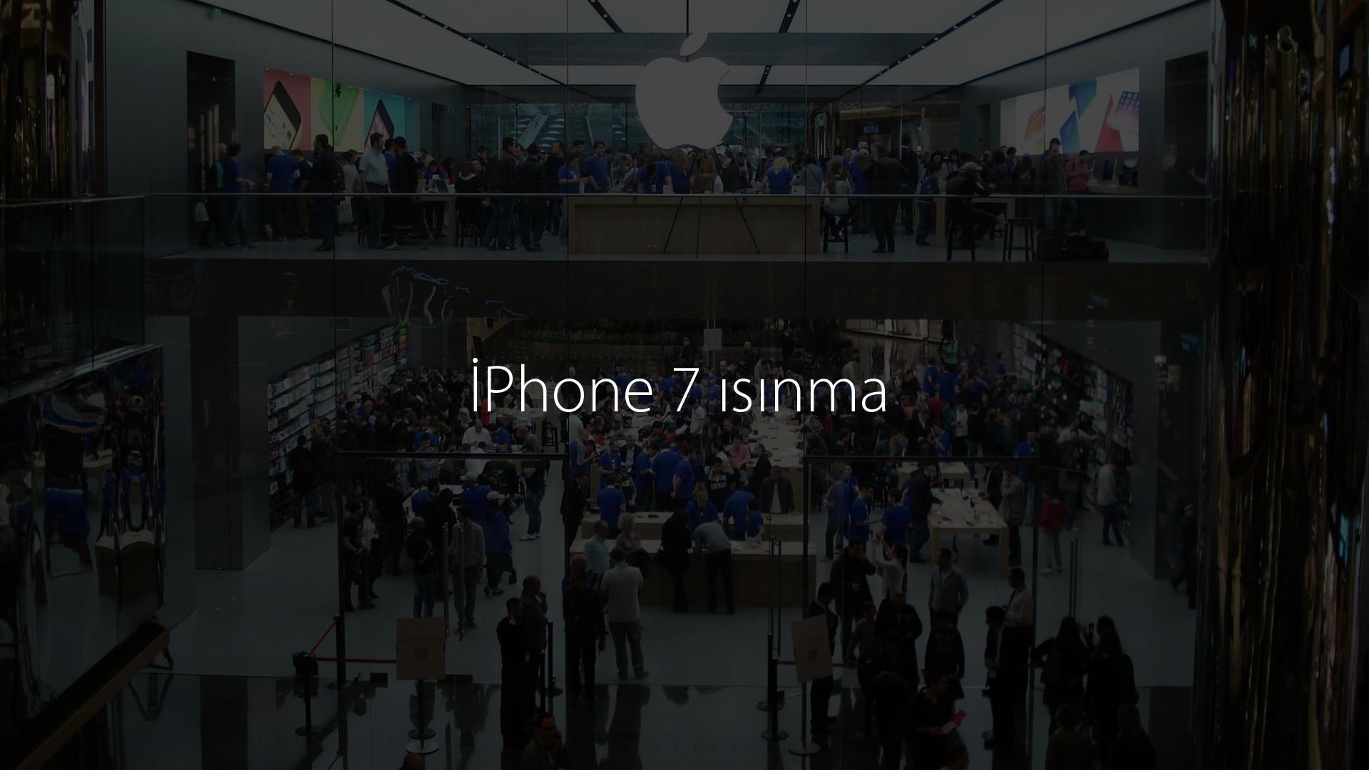 İPhone 7 ısınma