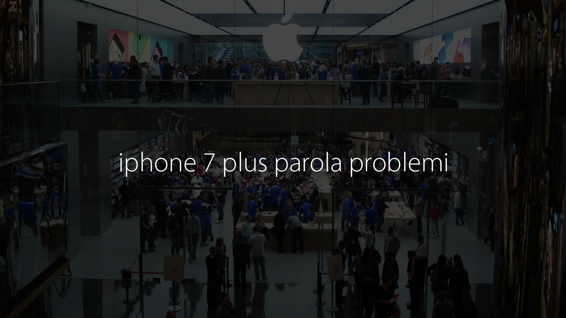 iphone 7 plus parola problemi