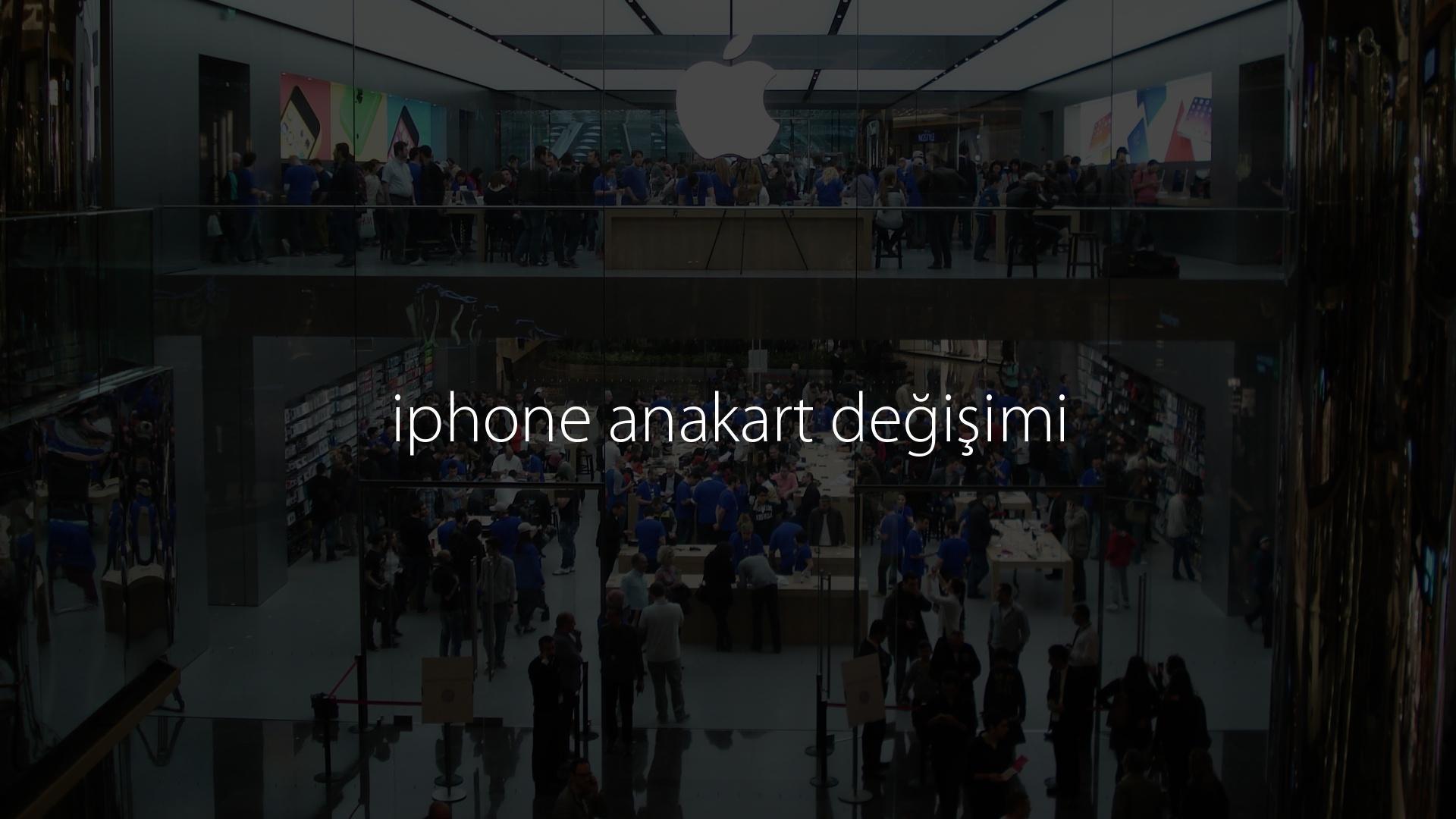 iphone anakart değişimi