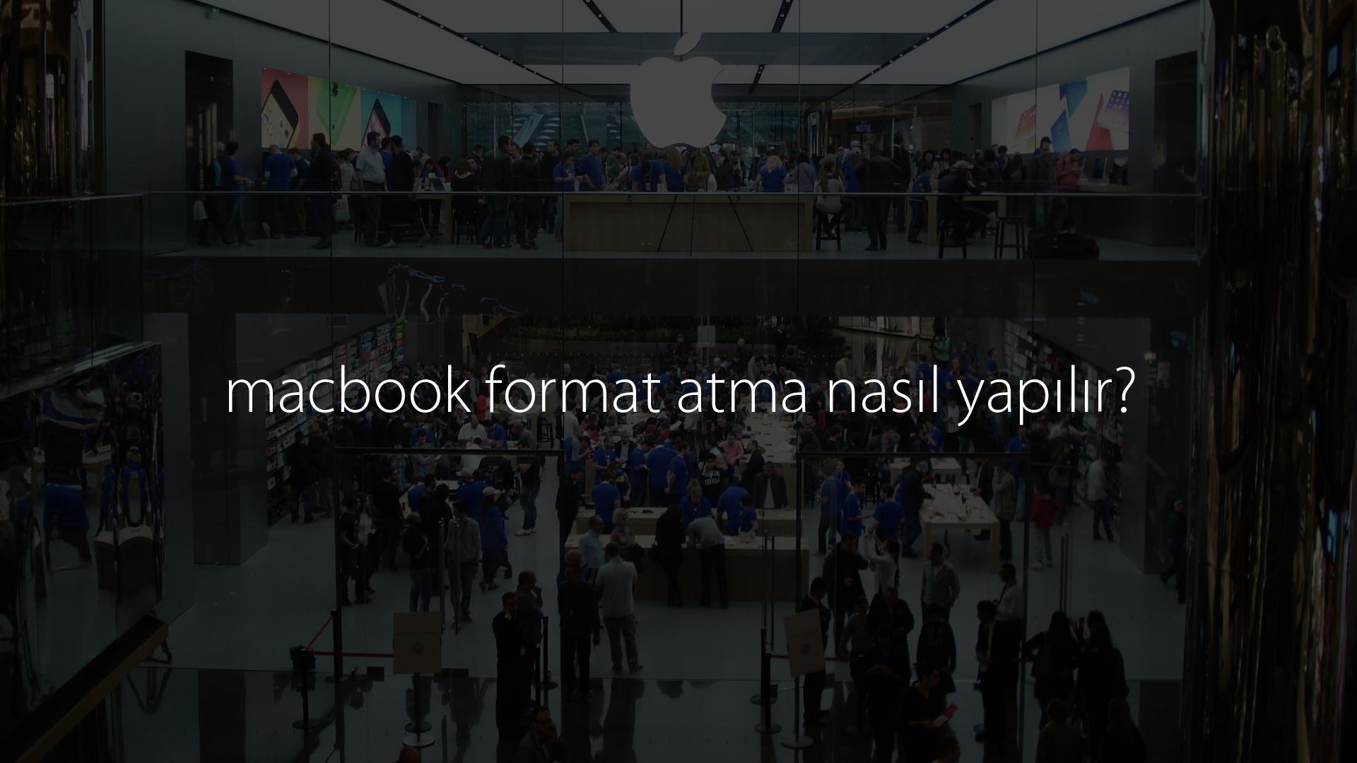 macbook format atma nasıl yapılır?